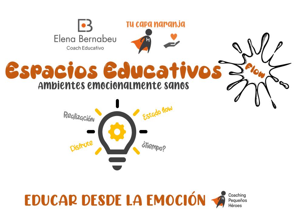 Educar desde la emocion creando cultura de aula y fomentando espacios educativos flow. Primero, ponte la capa naranja